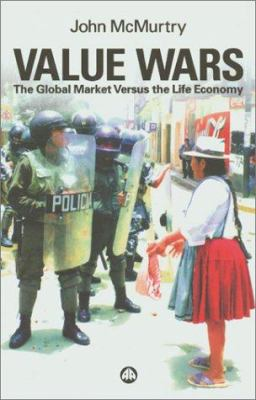 Value Wars: The Global Market Versus the Life Economy 9780745318899