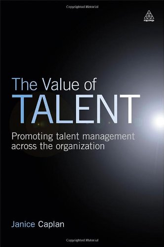 The Value of Talent: Promoting Talent Management Across the Organization 9780749459840