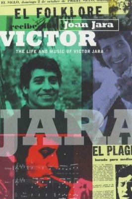 Victor: The Life and Music of Victor Jara 9780747539940