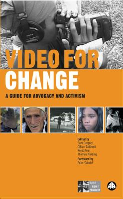 Video for Change: A Guide for Advocacy and Activism 9780745324128