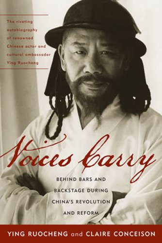 Voices Carry: Behind Bars and Backstage During China's Revolution and Reform 9780742555556