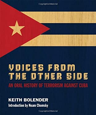 Voices from the Other Side: An Oral History of Terrorism Against Cuba 9780745330402