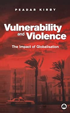 Vulnerability and Violence: The Impact of Globalisation 9780745322872