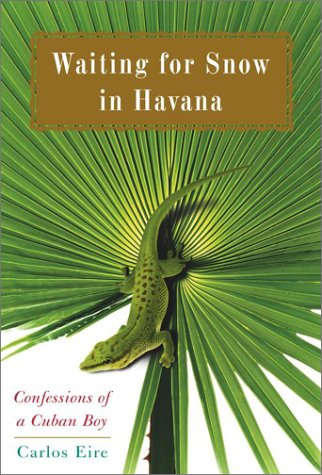Waiting for Snow in Havana: Confessions of a Cuban Boy 9780743219655
