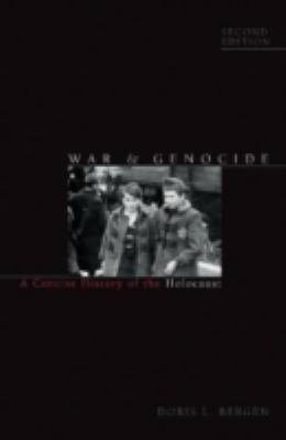 War & Genocide: A Concise History of the Holocaust 9780742557154