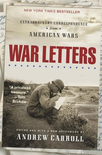 War Letters : Extraordinary Correspondence from American Wars