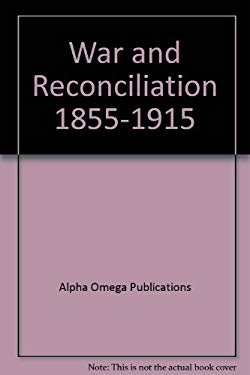 War and Reconciliation 1855-1915 9780740301308