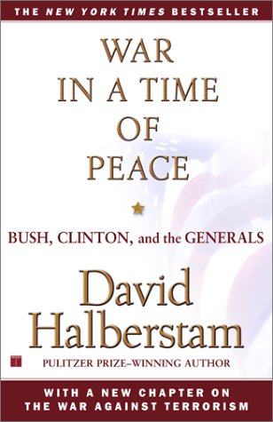 War in a Time of Peace: Bush, Clinton, and the Generals 9780743223232