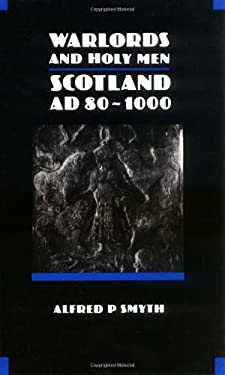 Warlords and Holy Men: Scotland AD 80-1000 9780748601004