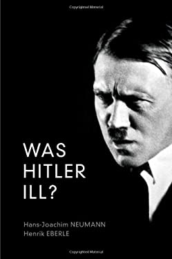 Was Hitler Ill: A Final Diagnosis 9780745652221