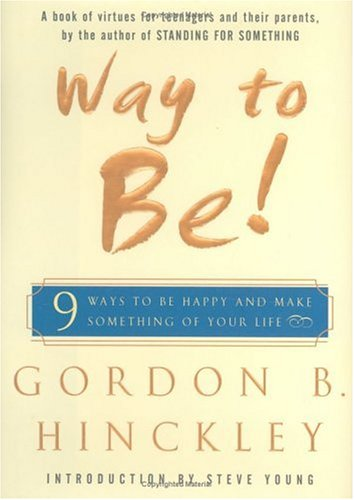 Way to Be!: Nine Ways to Be Happy and Make Something of Your Life 9780743238304