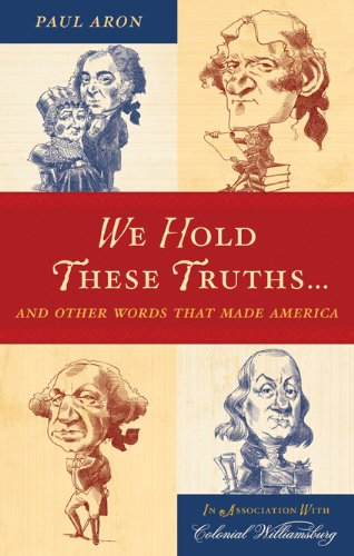 We Hold These Truths...: And Other Words That Made America 9780742562738