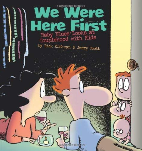 We Were Here First: Baby Blues Looks at Couplehood with Kids 9780740791116