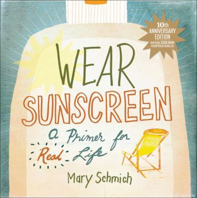 Wear Sunscreen: A Primer for Real Life 9780740777172