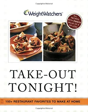 Weight Watchers Take-Out Tonight!: 150+ Restaurant Favorites to Make at Home--All Recipes with Points Value of 8 or Less 9780743245944