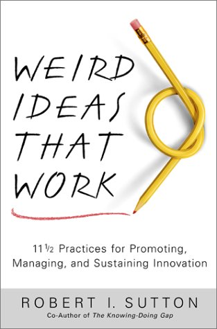 Weird Ideas That Work: 11 1/2 Practices for Promoting, Managing, and Sustaining Innovation 9780743212120