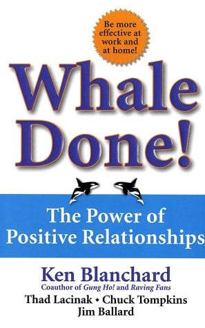 Whale Done!: The Power of Positive Relationships 9780743235389