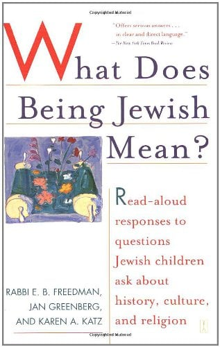 What Does Being Jewish Mean?: Read-Aloud Responses to Questions Jewish Children Ask about History, Culture, and Religion 9780743254137