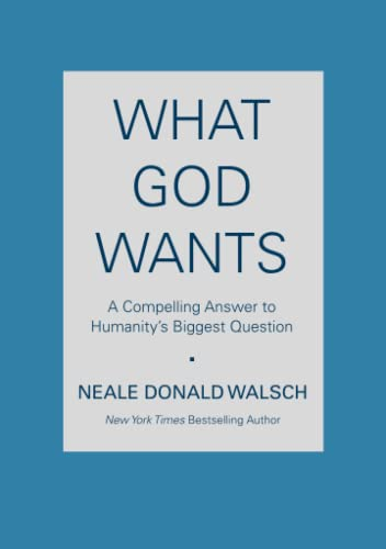 What God Wants: A Compelling Answer to Humanity's Biggest Question 9780743267144