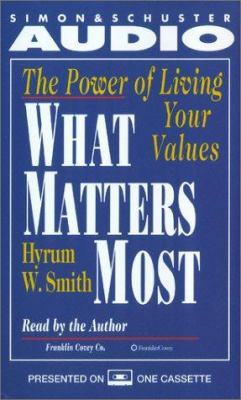 What Matters Most: The Power of Living Your Values 9780743510073