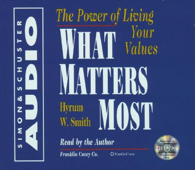 What Matters Most: The Power of Living Your Values 9780743510080
