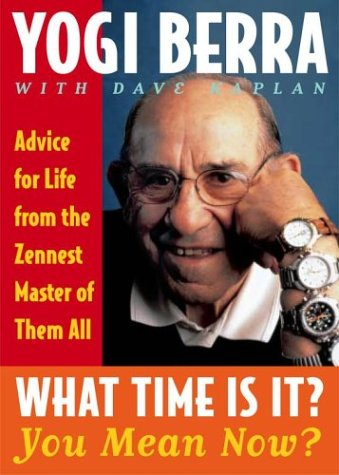What Time Is It? You Mean Now?: Advice for Life from the Zennest Master of Them All 9780743244534
