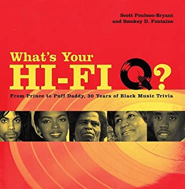 What's Your Hi-Fi Q?: From Prince to Puff Daddy, 30 Years of Black Music Trivia 9780743229555