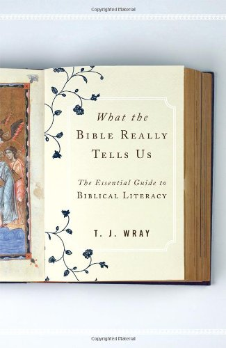 What the Bible Really Tells Us: The Essential Guide to Biblical Literacy 9780742562530