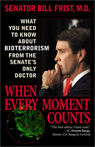 When Every Moment Counts: What You Need to Know about Bioterrorism from the Senate's Only Doctor 9780742522459