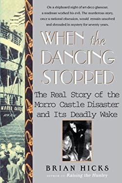 When the Dancing Stopped: The Real Story of the Morro Castle Disaster and Its Deadly Wake 9780743280082