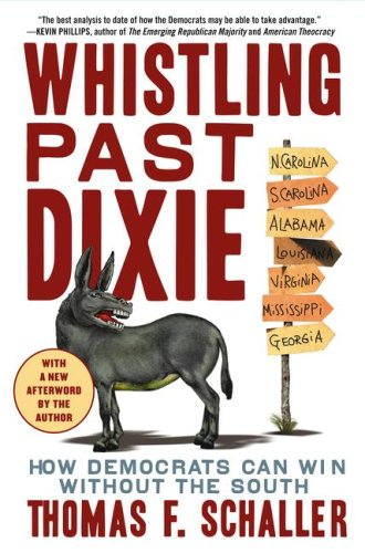 Whistling Past Dixie: How Democrats Can Win Without the South 9780743290166