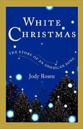 White Christmas: The Story of an American Song 2750111