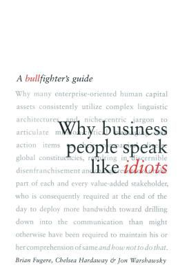 Why Business People Speak Like Idiots: A Bullfighter's Guide 9780743269094