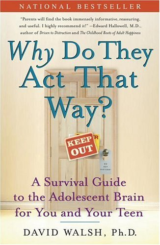 Why Do They Act That Way?: A Survival Guide to the Adolescent Brain for You and Your Teen 9780743260770