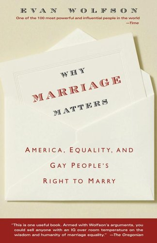 Why Marriage Matters: America, Equality, and Gay People's Right to Marry 9780743264594