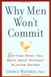 Why Men Won't Commit: Getting What You Both Want Without Playing Games 2757909