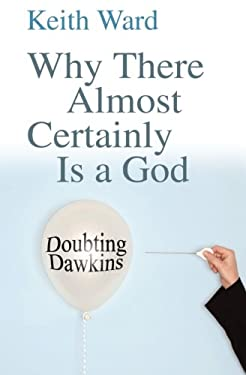 Why There Almost Certainly Is a God: Doubting Dawkins 9780745953304