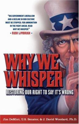Why We Whisper: Restoring Our Right to Say It's Wrong 9780742552524