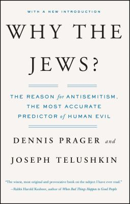 Why the Jews?: The Reason for Antisemitism 9780743246200