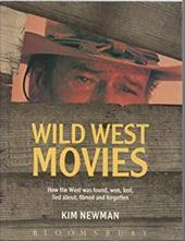 Wild West Movies, Or, How the West Was Found, Won, Lost, Lied About, Filmed, and Forgotten 2778874