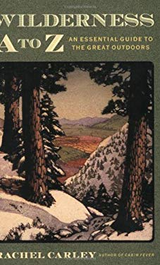 Wilderness A to Z: An Essential Guide to the Great Outdoors 9780743200578