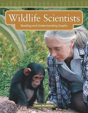 Wildlife Scientists: Reading and Understanding Graphs 9780743908894