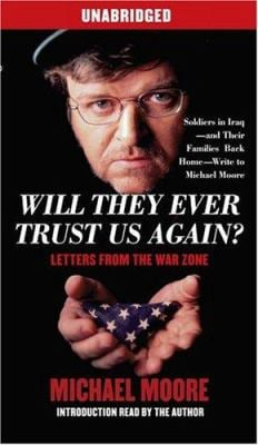 Will They Ever Trust Us Again?: Letters from the War Zone 9780743544245