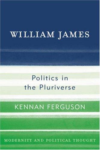 William James: Politics in the Pluriverse 9780742523272