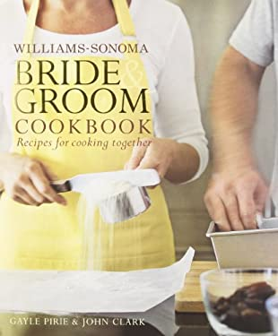 Williams-Sonoma Bride & Groom Cookbook: Recipes for Cooking Together 9780743278553