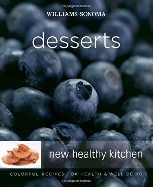 Williams-Sonoma New Healthy Kitchen: Desserts: Colorful Recipes for Health and Well-Being 9780743278607