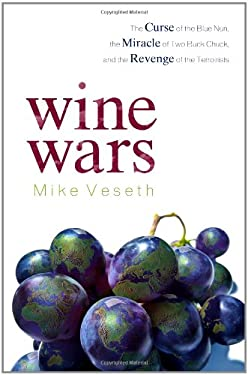 Wine Wars: The Curse of the Blue Nun, the Miracle of Two Buck Chuck, and the Revenge of the Terroirists 9780742568198