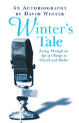 Winter's Tale: Living Through an Age of Change in Church and Media 9780745950006