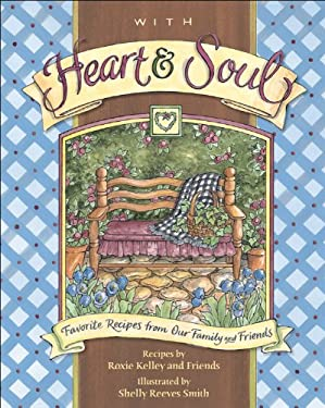 With Heart and Soul: Favorite Recipes from Our Friends and Family 9780740765360