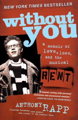 Without You: A Memoir of Love, Loss, and the Musical Rent 9780743269773